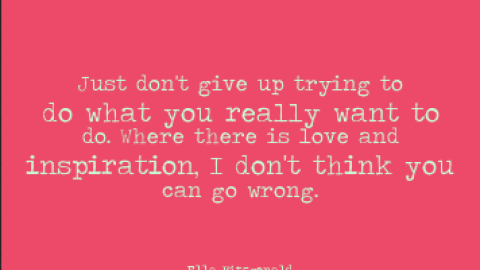 Quote of the Day: Ella Fitzgerald on Passion & Perseverance