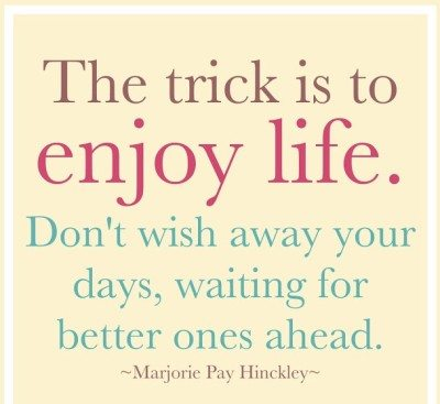 Quote Of The Day Marjorie Pay Hinckley On Living For Today