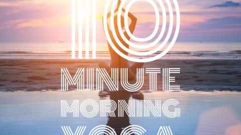 Start Your Day Off Right With This 10 Minute Yoga Routine