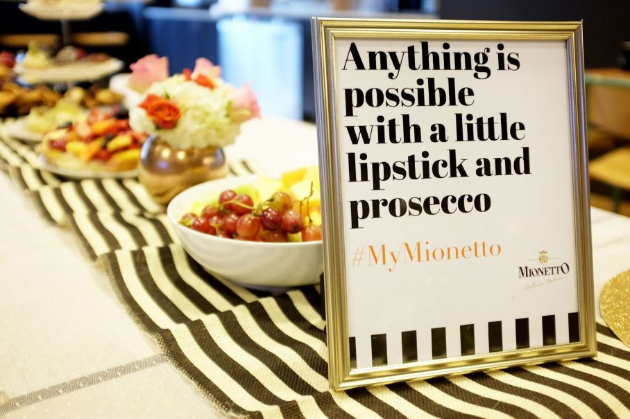 """Anything is possible with a little lipstick and prosecco."""